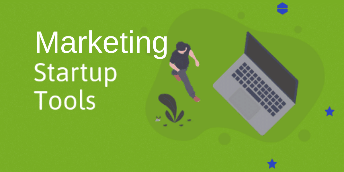 must have digital marketing tools for startups