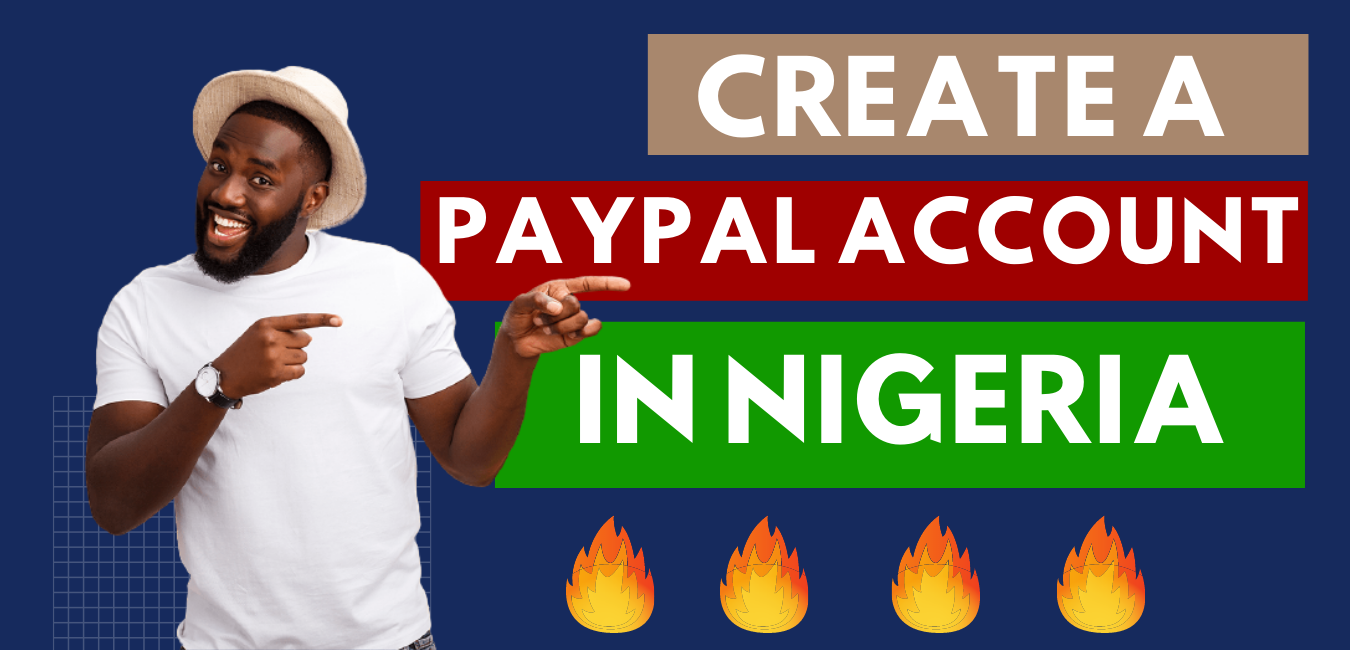 how to create a working paypal account in Nigeria