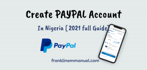 how-to-create-a-working-paypal-account-in-nigeria-2021