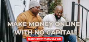 online business ideas you can start in Nigeria with no capital in 2021