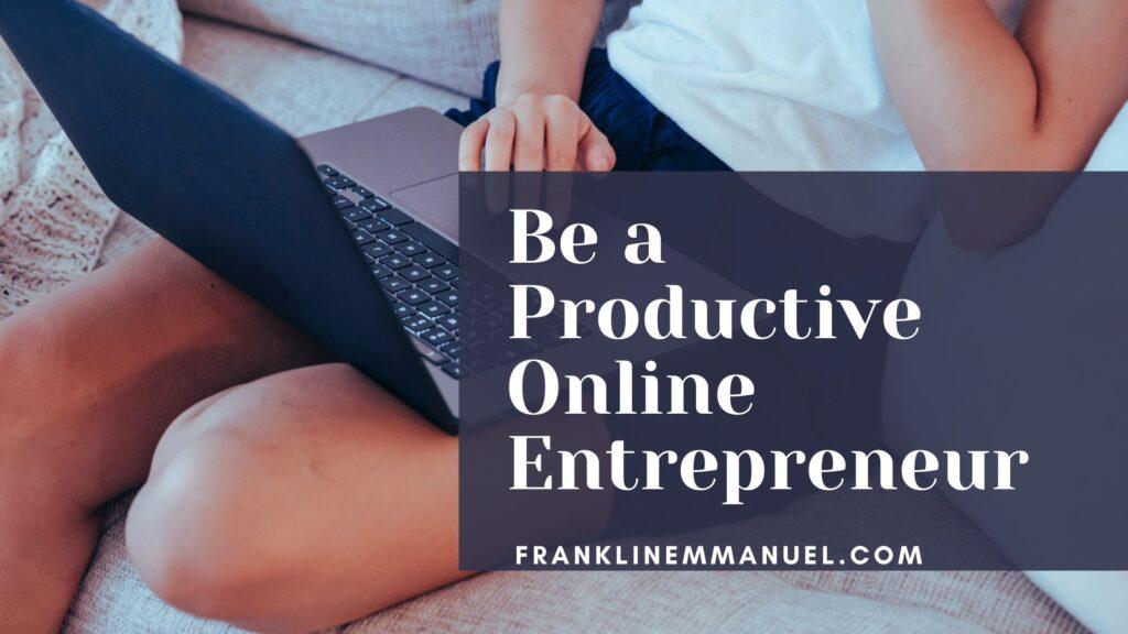 productive onlie entrepreneur featured